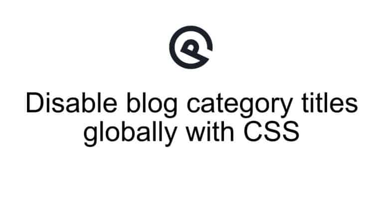 Disable blog category titles globally with simple CSS