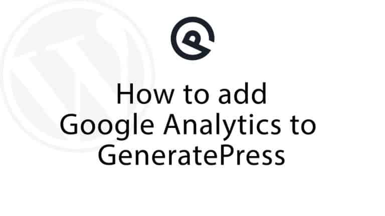 how-to-add-Google-analytics-to-generatepress-without-a-plugin