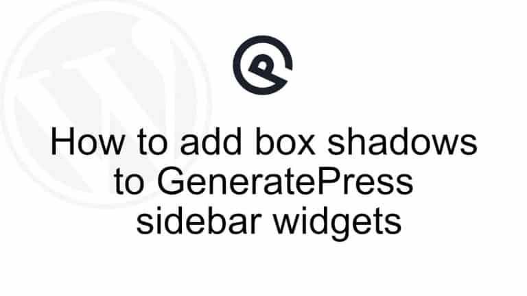 How to add box shadows to GeneratePress sidebar widgets