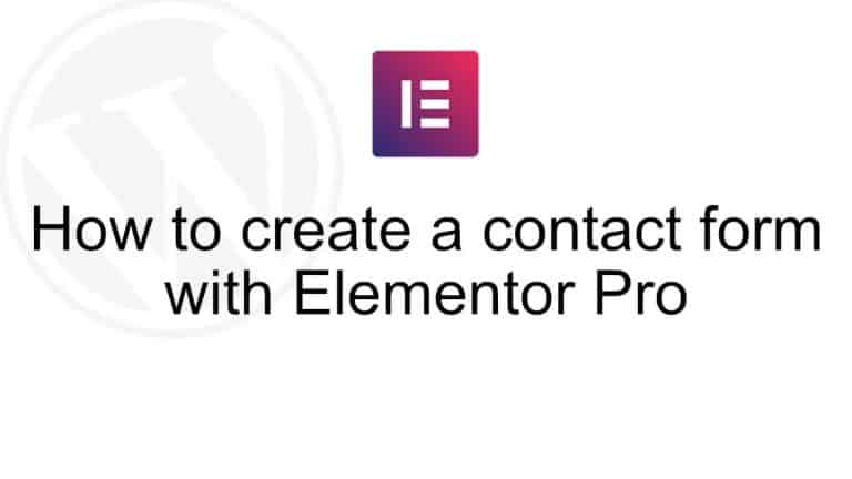 How to create a contact form with Elementors Pro version