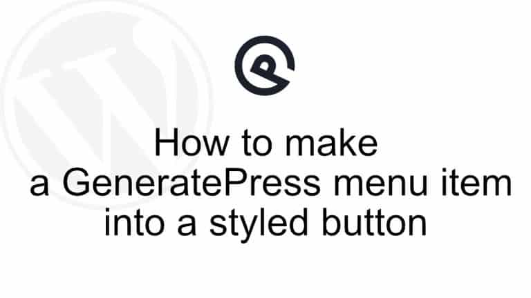 How to make a GeneratePress menu item into a styled button