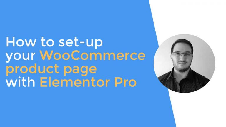 How to set-up your WooCommerce product page with Elementor Pro