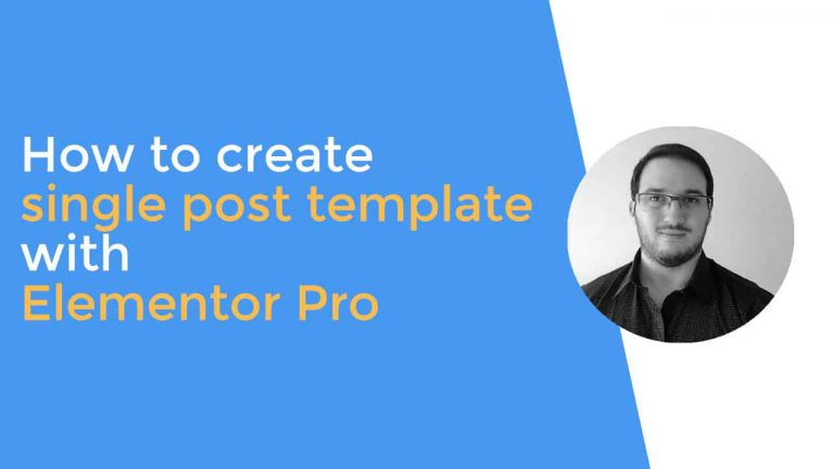 How to create your single post template with Elementor Pro