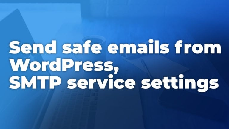 smtp mail service settings send safe emails from wordpress